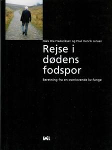 Rejse i Dødens fodspor. Skrevet af: Niels Ole Frederiksen og Poul Henrik Jensen